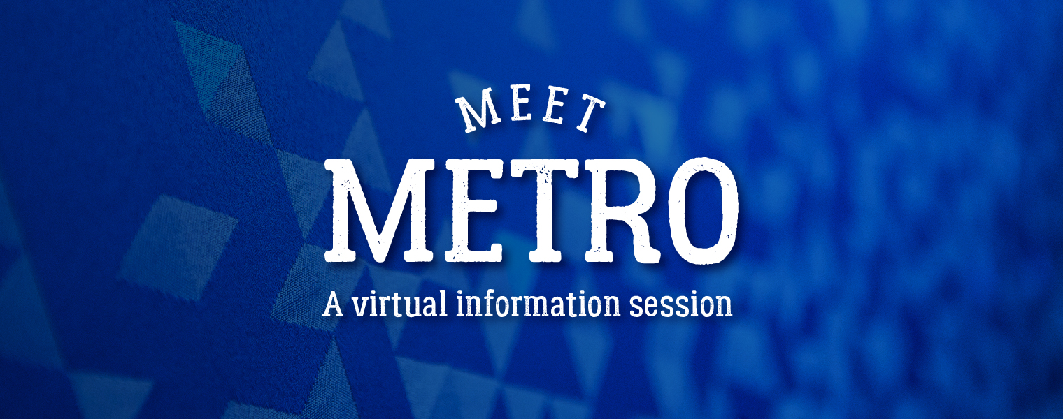 Meet Metro, A virtual information session