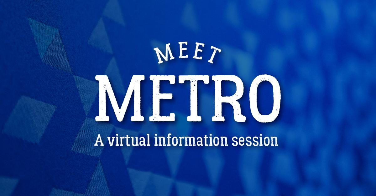abstract blue background with text: Meet Metro, A virtual information session